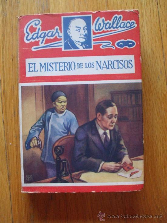 EL MISTERIO DE LOS NARCISOS, EDGAR WALLACE, EDITORIAL JUVENTUD (Libros antiguos (hasta 1936), raros y curiosos - Literatura - Terror, Misterio y Policíaco)
