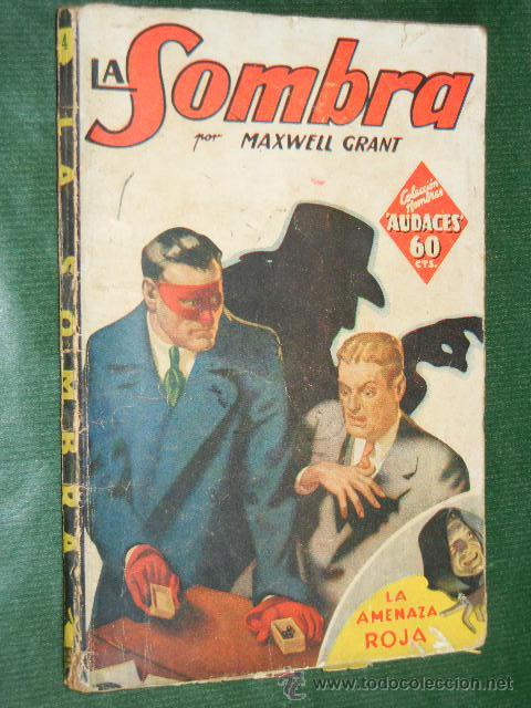 LA SOMBRA N.4 LA AMENAZA ROJA DE MAXWELL GRANT - ED.MOLINO 1A.ED 1936 (Libros antiguos (hasta 1936), raros y curiosos - Literatura - Terror, Misterio y Policíaco)