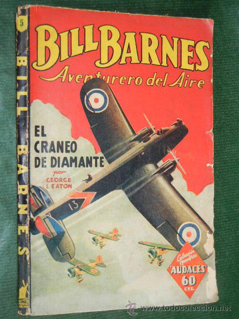 BILL BARNES N.5 EL CRANEO DE DIAMANTE DE GEORGE L. EATON - ED.MOLINO 1A.ED 1936 (Libros antiguos (hasta 1936), raros y curiosos - Literatura - Terror, Misterio y Policíaco)