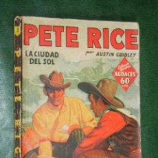 Libros antiguos: PETE RICE N.3 LA CIUDAD DEL SOL DE AUSTIN GRIDLEY - ED.MOLINO 1A.ED 1936. Lote 39009817