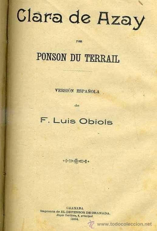 PONSON DU TERRAIL : LAS MÁSCARAS ROJAS / CLARA DE AZAY (GRANADA, 1904) (Libros antiguos (hasta 1936), raros y curiosos - Literatura - Terror, Misterio y Policíaco)