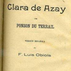 Libros antiguos: PONSON DU TERRAIL : LAS MÁSCARAS ROJAS / CLARA DE AZAY (GRANADA, 1904). Lote 40182861