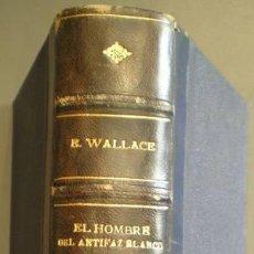 Libros antiguos: WALLACE, EDGAR: EL HOMBRE DEL ANTIFAZ BLANCO. EL MILLON DESAPARECIDO.. Lote 41318535
