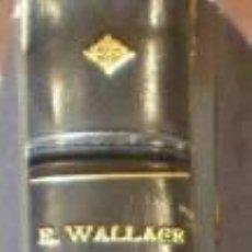 Libros antiguos: WALLACE, EDGAR: LAS HIJAS DE LA NOCHE. EL INTERPRETE. LA CELDA DE LA MUERTE. EL ASTUTO MR. REEDER.. Lote 41318631
