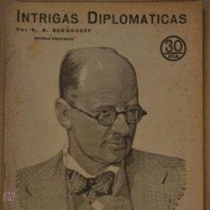 Libros antiguos: INTRIGAS DIPLOMATICAS. H. R. BERNDORFF. REVISTA LITERARIA NOVELAS Y CUENTOS Nº 229. 1933 LITERACOMIC. Lote 41960952
