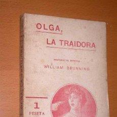 Libros antiguos: AVENTURAS DEL DETECTIVE WILLIAM BRUNNING 3, OLGA LA TRAIDORA. FELIPE PÉREZ CAPO. ¿ PASTICHE HOLMES ?. Lote 42162220