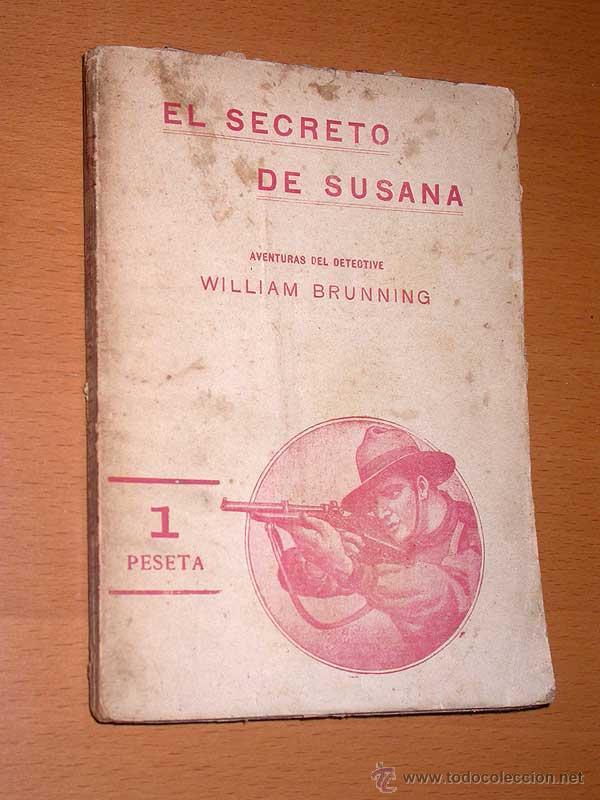 DETECTIVE WILLIAM BRUNNING 6, EL SECRETO DE SUSANA. FELIPE PÉREZ CAPO. ¿ PASTICHE HOLMES ? 1918 ++++ (Libros antiguos (hasta 1936), raros y curiosos - Literatura - Terror, Misterio y Policíaco)