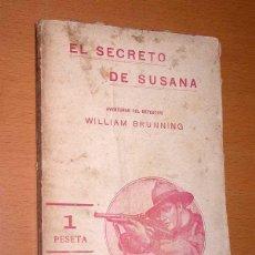 Libros antiguos: DETECTIVE WILLIAM BRUNNING 6, EL SECRETO DE SUSANA. FELIPE PÉREZ CAPO. ¿ PASTICHE HOLMES ? 1918 ++++. Lote 42162262