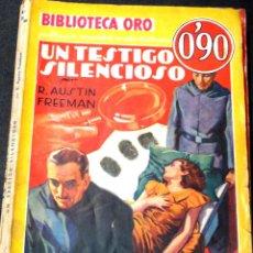 Libros antiguos: UN TESTIGO SILENCIOSO R. AUSTIN FREEMANN EDITORIAL MOLINO AÑO 1936. Lote 42226965