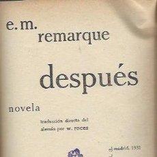 Libros antiguos: E.M. REMARQUE, DESPUÉS, CENIT MADRID 1931, 300 PÁGS, 13 POR 20CM. Lote 42397039