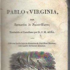 Libros antiguos: PABLO Y VIRGINIA, BERNARDIN DE SAINT PIERRE, PARIS, MASSON Y HIJO, 1822, 217 PÁGS, 9X14CM. Lote 42403161