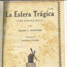 Libros antiguos: LA ESFERA TRÁGICA. EL SELLO GRIS. AVENTURAS DE JIM DALE. FRANK PACKARD. ED. MOLINO. BARCELONA. 1934. Lote 43929842