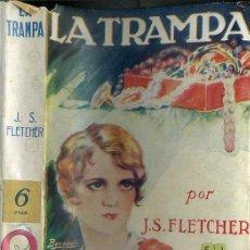 Libros antiguos: J. S. FLETCHER : LA TRAMPA (JUVENTUD, 1930). Lote 43975253
