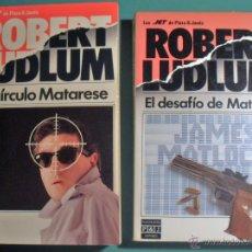 Libros antiguos: 2 LIBROS DE ROBERT LUDLUM, EL DESAFÍO DE MATLOCK Y EL CIRCULO MATARESE, IMPECABLES DE PLAZA Y JANES. Lote 44012049