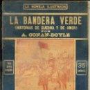 Libros antiguos: CONAN DOYLE : LA BANDERA VERDE HISTORIAS DE GUERRA Y AMOR (LA NOVELA ILUSTRADA). Lote 58576645