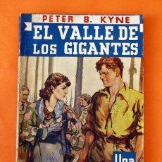 Libros antiguos: LA NOVELA AZUL Nº 29 - PETER B. KYNE - EL VALLE DE LOS GIGANTES - EDITORIAL JUVENTUD S.A. -. Lote 45197912