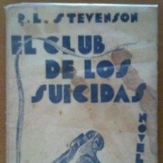Libros antiguos: EL CLUB DE LOS SUICIDAS P.L. STEVENSON NOVELA CIAP MADRID 1922. Lote 45262074