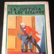 Libros antiguos: LA JUSTICIA DE LOS GITANOS TOMO SEGUNDO PONSON DU TERRAIL CASA EDITORIAL MAUCCI AÑO 1906. Lote 45408751