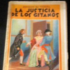 Libros antiguos: LA JUSTICIA DE LOS GITANOS TOMO PRIMERO PONSON DU TERRAIL CASA EDITORIAL MAUCCI AÑO 1906. Lote 45408807