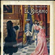 Libros antiguos: XAVIER DE MONTEPIN : EL BIGAMO (SOPENA 1931). Lote 45910868