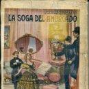 Libros antiguos: PONSON DU TERRAIL : LA SOGA DEL AHORCADO (SOPENA 1936). Lote 45910995