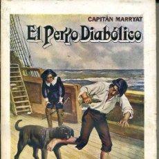 Libros antiguos: CAPITAN MARRYAT : EL PERRO DIABÓLICO (SOPENA 1934). Lote 45911071