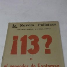 Libros antiguos: LA NOVELA POLICIACA. SUPLEMENTO Nº 7 A LA NOVELA COMICA. ¡13? O EL VENCEDOR DE FANTOMAS. POR JOSE Mª. Lote 45976019