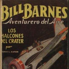 Libros antiguos: EATON. GEORGE L.,BILL BARNES AVENTURERO DEL AIRE.LOS HALCONES DEL CRATER Y 3 MAS.. Lote 46404444