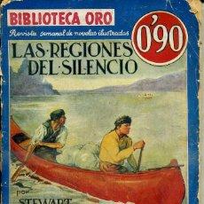 Libros antiguos: BIBLIOTECA ORO AZUL MOLINO - S. E. WHITE : LAS REGIONES DEL SILENCIO (1935). Lote 47057240