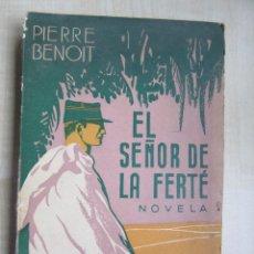 Libros antiguos: EL SEÑOR DE LA FERTE AUTOR PIERRE BENOIT 1935. Lote 47572836