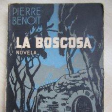 Libros antiguos: LA BOSCOSA PIERRE BENOIT 1936. Lote 47573601