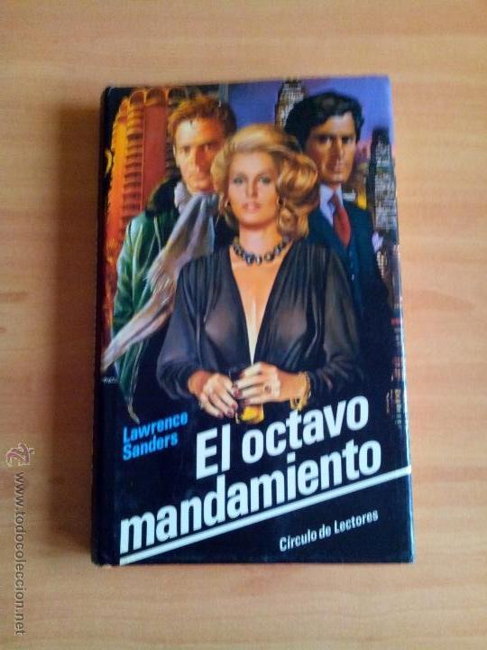 EL OCTAVO MANDAMIENTO, AUTOR. LAWRENCE SANDERS (Libros antiguos (hasta 1936), raros y curiosos - Literatura - Terror, Misterio y Policíaco)