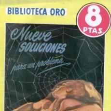 Libros antiguos: NOVELA, BIBLIOTECA ORO AMARILLA. Nº 309. NUEVE SOLUCIONES PARA UN PROBLEMA. EDITORIAL MOLINO.. Lote 48266426