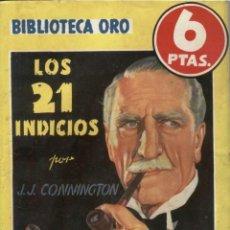 Libros antiguos: NOVELA, BIBLIOTECA ORO AMARILLA. Nº211. LOS 21 INDICIOS. POR J.J. CONNINGTON. EDITORIAL MOLINO. Lote 48269422