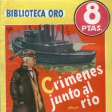 Livres anciens: NOVELA, BIBLIOTECA ORO AMARILLA. Nº298. CRÍMENES JUNTO AL RÍO. POR ANTHONY WEBB. EDITORIAL MOLINO. Lote 48276203