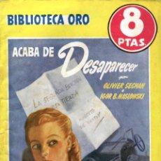Livres anciens: NOVELA, BIBLIOTECA ORO AMARILLA. Nº310. ACABA DE DESAPARECER. POR OLIVER SECHAN E IGOR B. MASLOWSKI. Lote 48277818