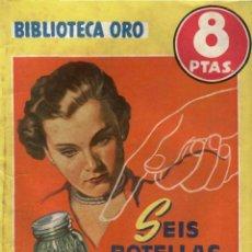 Livres anciens: NOVELA, BIBLIOTECA ORO AMARILLA. Nº251. SEIS BOTELLAS VERDES. POR ANNE HOCKING. EDITORIAL MOLINO. Lote 48281383