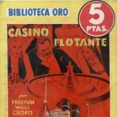 Livres anciens: NOVELA, BIBLIOTECA ORO AMARILLA. Nº162. CASINO FLOTANTE. POR FREEMAN WILLS CROFTS. EDITORIAL MOLINO. Lote 48281615