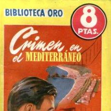 Livres anciens: NOVELA, BIBLIOTECA ORO AMARILLA. Nº303. CRIMEN EN EL MEDITERRÁNEO. POR ANNE HOCKING. EDIT. MOLINO. Lote 48286650