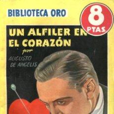 Livres anciens: NOVELA, BIBLIOTECA ORO AMARILLA. Nº237. UN ALFILER EN EL CORAZÓN. POR AUGUSTO DE ANGELIS. EDIT MOLIN. Lote 48303346