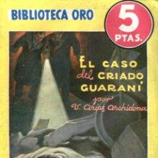Libros antiguos: NOVELA, BIBLIOTECA ORO AMARILLA. Nº149. EL CASO DEL CRIADO GUARANÍ. POR V.ARIAS ARCHIDONA. EDIT. MOL. Lote 48307205