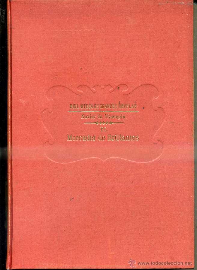 XAVIER DE MONTEPIN : EL MERCADER DE BRILLANTES (SOPENA C. 1931) (Libros antiguos (hasta 1936), raros y curiosos - Literatura - Terror, Misterio y Policíaco)