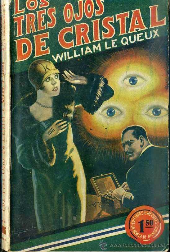 LE QUEUX : LOS TRES OJOS DE CRISTAL (IBERIA, 1929) (Libros antiguos (hasta 1936), raros y curiosos - Literatura - Terror, Misterio y Policíaco)