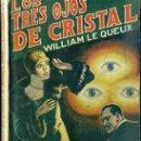 Libros antiguos: LE QUEUX : LOS TRES OJOS DE CRISTAL (IBERIA, 1929). Lote 49266265