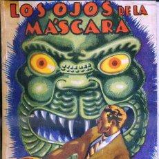 Livres anciens: LETAILLEUR : LOS OJOS DE LA MÁSCARA (NOVELA AVENTURA, 1935). Lote 49281215