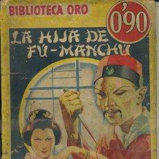 Libros antiguos: SAX ROHMER : LA HIJA DE FU MANCHÚ (ORO AMARILLA MOLINO, 1935). Lote 49281317