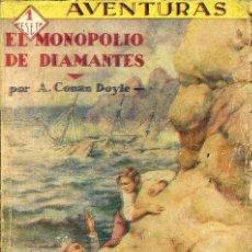 Libros antiguos: CONAN DOYLE : EL MONOPOLIO DE DIAMANTES (PRENSA MODERNA, C. 1930). Lote 49304858