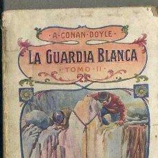 Libros antiguos: CONAN DOYLE : LA GUARDIA BLANCA - TOMO 2 (SOPENA). Lote 49304971