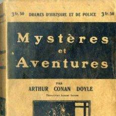 Libros antiguos: CONAN DOYLE : MYSTÉRES ET AVENTURES (PARIS, C. 1920) EN FRANCÉS. Lote 49414326