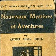 Libros antiguos: CONAN DOYLE : NOUVEAUX MYSTÉRES ET AVENTURES (PARIS, C. 1920) EN FRANCÉS. Lote 49414348